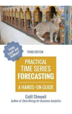 Practical Time Series Forecasting: A Hands-On Guide [3rd Edition]