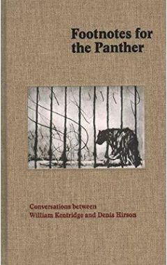 Footnotes for the panther: Conversations between William Kentridge and Denis Hirson