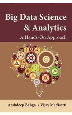 Big Data Science & Analytics: A Hands-On Approach