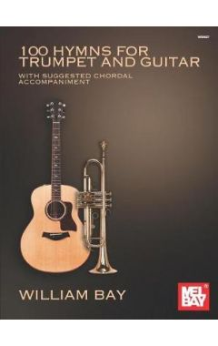 100 Hymns for Trumpet and Guitar: With Suggested Chord Accompaniment
