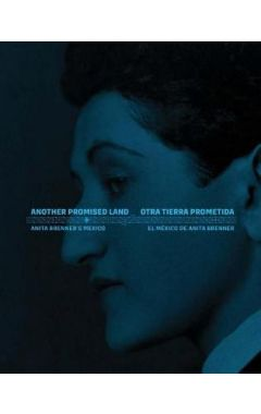 Another Promised Land - Anita Brenner's Mexico