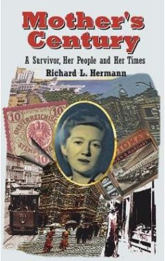 Mother's Century: A Survivor, Her People and Her Times