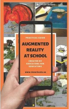 Augmented Reality at School. Practical Guide for Educators
