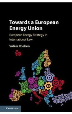 Towards a European Energy Union: European Energy Strategy in International Law
