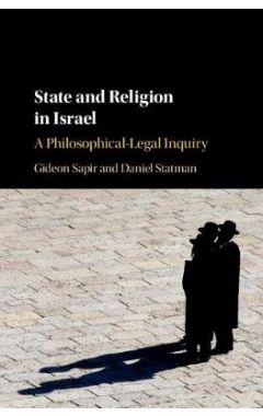 State and Religion in Israel: A Philosophical-Legal Inquiry
