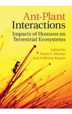 Ant-Plant Interactions: Impacts of Humans on Terrestrial Ecosystems