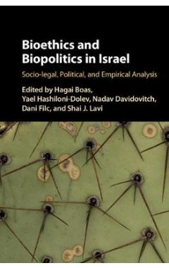 (PRINT) BIOETHICS AND BIOPOLITICS IN ISRAEL