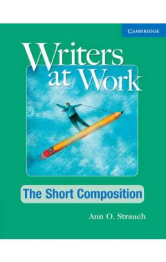 WRITERS AT WORK: THE SHORT COMPOSITION STUDENT'S BOOK AND WRITING SKILLS INTERACTIVE PACK