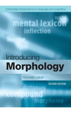 Cambridge Introductions to Language and Linguistics: Introducing Morphology