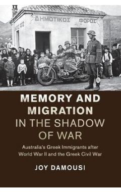 Studies in the Social and Cultural History of Modern Warfare: Memory and Migration in the Shadow of