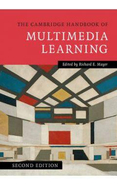 Cambridge Handbooks in Psychology: The Cambridge Handbook of Multimedia Learning