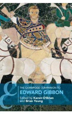 Cambridge Companions to Literature: The Cambridge Companion to Edward Gibbon