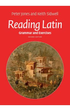 READING LATIN : GRAMMAR AND EXERCISES
