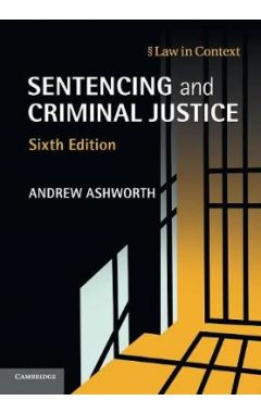 SENTENCING AND CRIMINAL JUSTICE (LAW IN CONTEXT) 6e