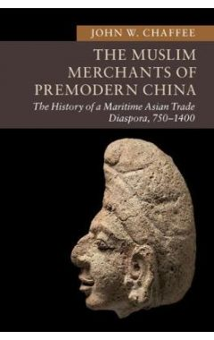 New Approaches to Asian History: The Muslim Merchants of Premodern China: The History of a Maritime