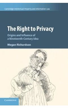 [POD]The Right to Privacy: Origins and Influence of a Nineteenth-Century Idea