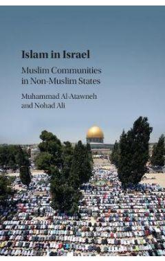 ISLAM IN ISRAEL: MUSLIM COMMUNITIES IN NON-MUSLIM STATES