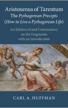 Aristoxenus of Tarentum: The Pythagorean Precepts (How to Live a Pythagorean Life)