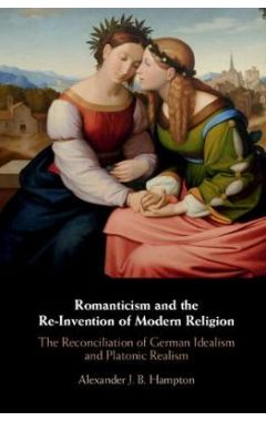 Romanticism and the Re-Invention of Modern Religion