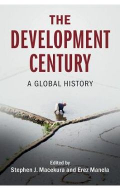 Global and International History: The Development Century: A Global History
