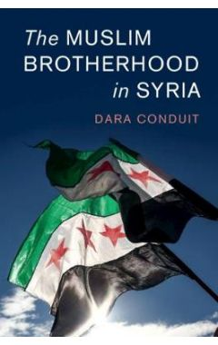 Cambridge Middle East Studies: Series Number 56: The Muslim Brotherhood in Syria