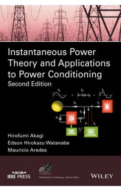 Instantaneous Power Theory and Applications to Power Conditioning 2e