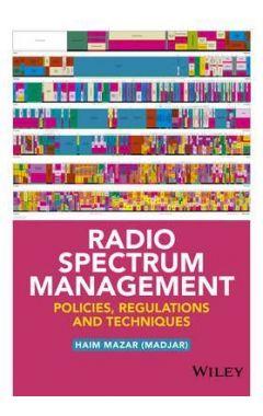 Radio Spectrum Management - Policies, Regulations and Techniques