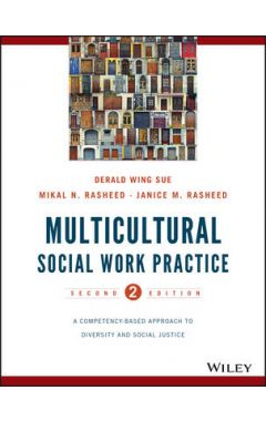 Multicultural Social Work Practice - A Competency- Based Approach to Diversity and Social Justice 2e