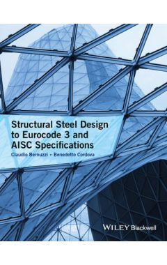 Structural Steel Design to Eurocode 3 and AISC Specifications