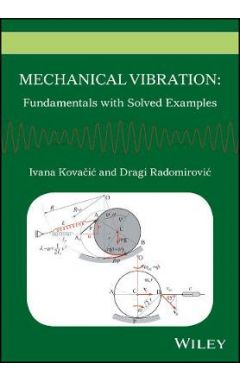 Mechanical Vibration - Fundamentals with Solved Examples