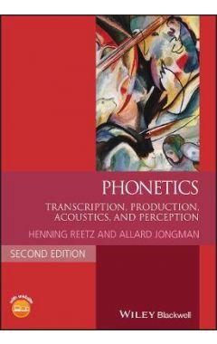Phonetics: Transcription, Production, Acoustics, a nd Perception