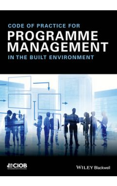 Code of Practice for Programme Management - In the  Built Environment