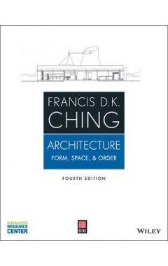 ARCHITECTURE : FORM, SPACE, & ORDER, 4E
