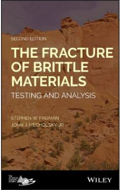 The Fracture of Brittle Materials - Testing and Analysis, Second Edition