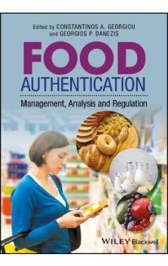 Food Authentication - Management, Analysis and Regulation