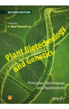 Plant Biotechnology and Genetics - Principles, Techniques, and Applications 2e