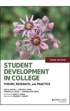 Student Development in College 3e - Theory, Research, and Practice