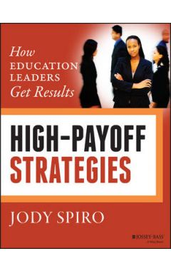 High-Payoff Strategies - How Education Leaders Get  Results
