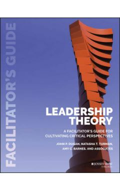 (POD/E-ONLY) Leadership Theory - A Facilitator's Guide for Cultivating Critical Perspectives
