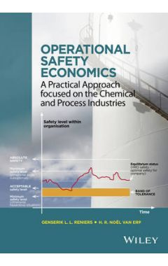 Operational Safety Economics - A Practical Approach Focused on the Chemical and Process Industries