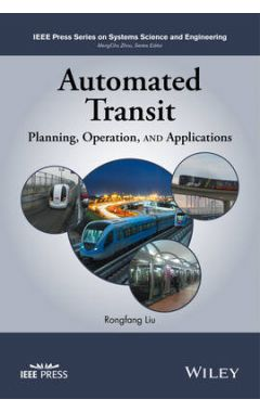 Automated Transit - Planning, Operation, and Applications