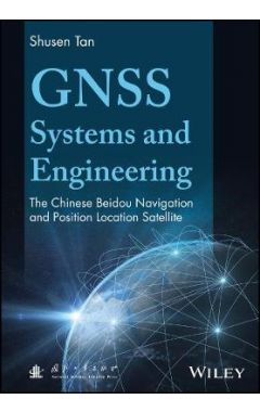 GNSS Systems and Engineering - The Chinese Beidou Navigation and Position Location Satellite