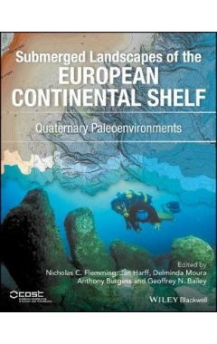 Quaternary Paleoenvironments - Submerged Landscapes of the European Continental Shelf.