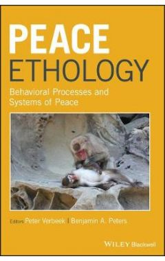 Peace Ethology - Behavioral Processes and Systems of Peace