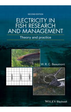 Electricity in Fish Research and Management - Theory and Practice, 2e