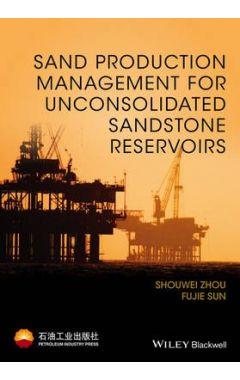 SAND MANAGEMENT FOR UNCONSOLIDATED SANDSTONE RESERVOIRS