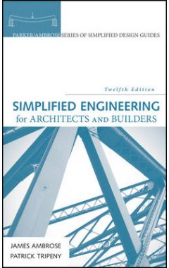 Simplified Engineering for Architects and Builders 12e