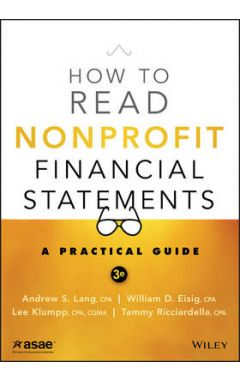 How to Read Nonprofit Financial Statements, 3e - A Practical Guide