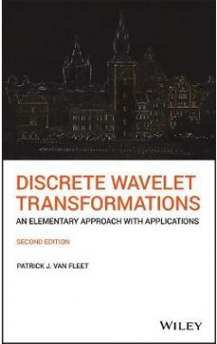 Discrete Wavelet Transformations - An Elementary Approach with Applications, Second Edition