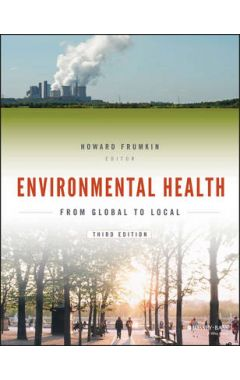 Environmental Health - From Global to Local 3e